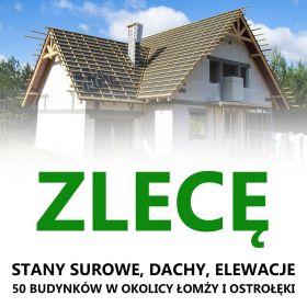 Zlecę stany surowe, dachy, elewacje 50 budynków do budowy - Łomża-Ostrołęka