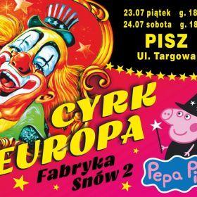 """""""Fabryka Snów 2"""" Cyrk Europa w Piszu"""